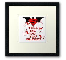 Batman Vs Superman: Do you bleed? Framed Print
