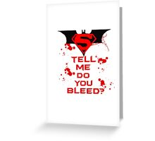 Batman Vs Superman: Do you bleed? Greeting Card