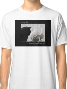 Someone's Watching Over Me Classic T-Shirt