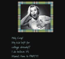 Mama's Time To Party by colleen e scott