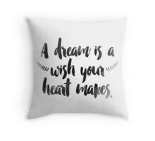 A Dream is a Wish Throw Pillow