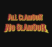All Clamour, No Glamour - Red & Yellow Lettering, Funny by Ron Marton