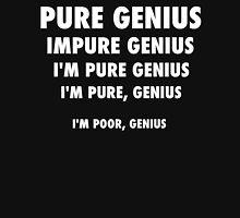 Pure Genius - White Lettering, Funny Unisex T-Shirt