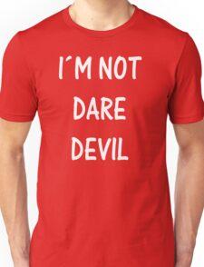 I´m not daredevil Unisex T-Shirt