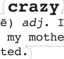 I'm Not Crazy Sticker