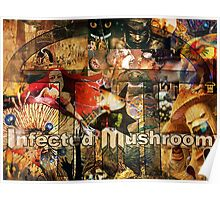 Infected Mushroom Collage Poster