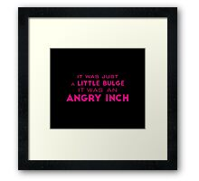 angry inch Framed Print