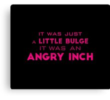 angry inch Canvas Print