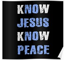 Know Jesus Know Peace Poster