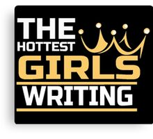 THE HOTTEST GIRLS WRITING Canvas Print