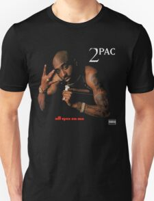 2pac Tupac All eyez on me shirt T-Shirt