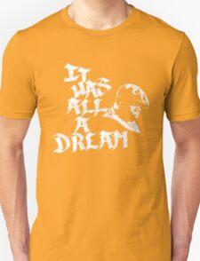 It Was All A Dream White T-Shirt