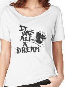 It Was All A Dream Black Women's Relaxed Fit T-Shirt