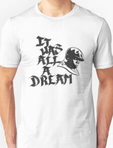 It Was All A Dream Black Unisex T-Shirt