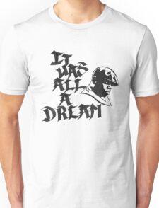 It Was All A Dream Black Unisex T-Shirt