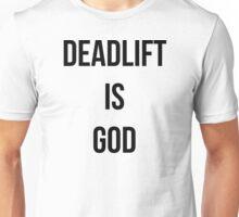 DEADLIFT IS GOD Unisex T-Shirt