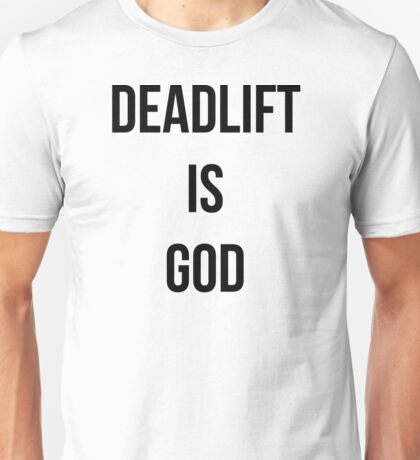 DEADLIFT IS GOD Unisex T-Shirt