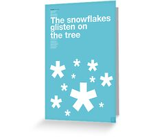 The snowflakes glisten on the tree (Snowblind, Black Sabbath) Greeting Card