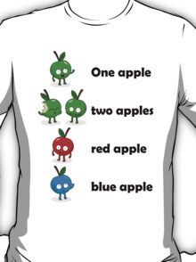 One Apple Two Apple T-Shirt