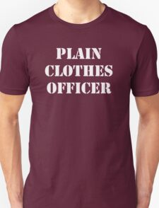 Plain Clothes Officer - White writing T-Shirt