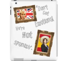 Don't Get Emotional, We're Not Spanish - Miranda Hart [Unofficial] iPad Case/Skin
