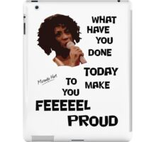What Have You Done Today To Make You Feel Proud - Miranda Hart [Unofficial] iPad Case/Skin