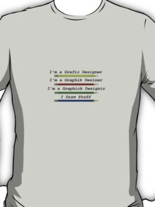 Graphic Designer Shirt T-Shirt