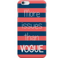 More Issues Than Vogue - Girly Phone Case iPhone Case/Skin