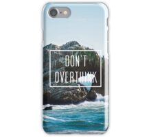 Don't Overthink // Motivational poster iPhone Case/Skin
