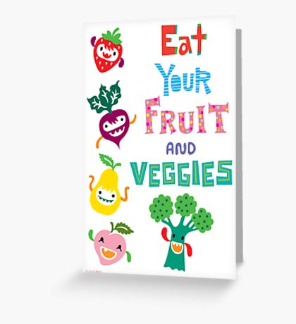 Eat Your Fruit & Veggies ll - card Greeting Card