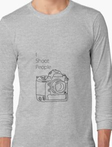 I shoot people (camera)  Long Sleeve T-Shirt