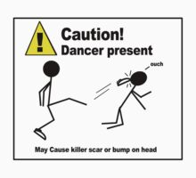 Caution!  Dancer Present by soyouresaying