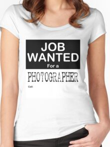 Job Wanted - Photographer Women's Fitted Scoop T-Shirt