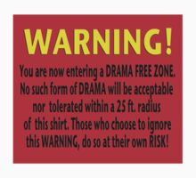 Drama Free Zone by Nativeexpress