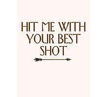 Hit Me With Your Best Shot Photographic Print