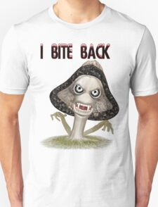 I Bite Back .. mushroom with fangs T-Shirt