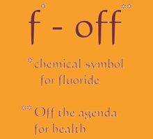 Now this really sums up my attitude to Fluoride.... by lightsmith