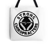 strong chiropracters Tote Bag