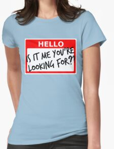 Is It Me You're Looking For? Womens Fitted T-Shirt