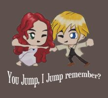 You Jump, I Jump remember? (White font) by Andrew IR