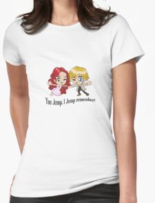 You Jump, I Jump remember? (Black font) Womens Fitted T-Shirt