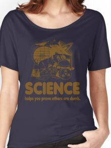 Science Proves Others Are Dumb Women's Relaxed Fit T-Shirt