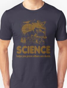 Science Proves Others Are Dumb Unisex T-Shirt