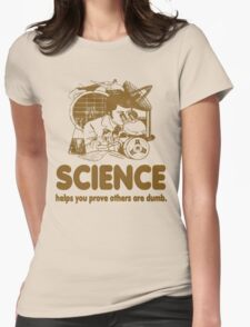 Science Proves Others Are Dumb Womens Fitted T-Shirt