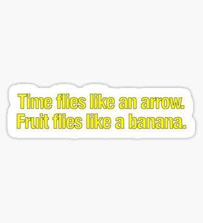 Time flies like an arrow Fruit flies like a banana Sticker