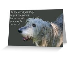 You are my world ... Greeting Card