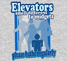 Elevators Smell Different to Midgets Unisex T-Shirt