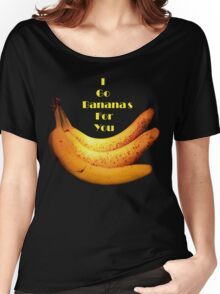 I Go Bananas For You Women's Relaxed Fit T-Shirt