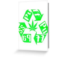 Recycle PuFF PuFF PaSS Greeting Card