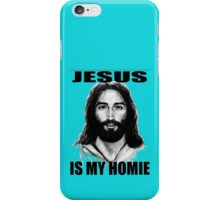 JESUS IS MY HOMIE iPhone Case/Skin